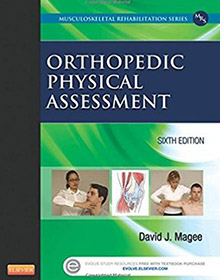 Orthopedic Physical Assessment (Musculoskeletal Rehabilitation) magee book