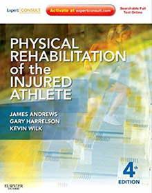 Physical Rehabilitation of the Injured Athlete: Expert Consult andrews book
