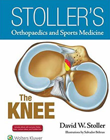 Stoller's Orthopaedics and Sports Medicine: The Knee book