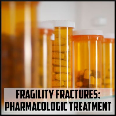 fragility fractures pharmacologic treatment cover