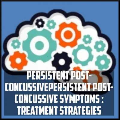 persistent post concussive strategies treatment options