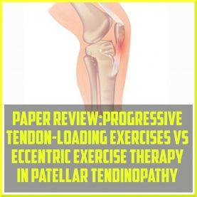 Progressive Tendon-loading Exercises Vs Eccentric Exercise Therapy in Patellar Tendinopathy cover