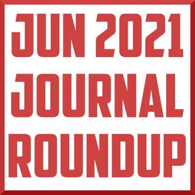 june 2021 journal roundup review